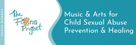 Proud Member The Fiona Project Music and Arts for Child Sexual Abuse Prevention and Healing